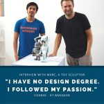 """""""I've no Design degree. I followed my passion and vision."""" – Marc, a toy sculptor – COARSE"""