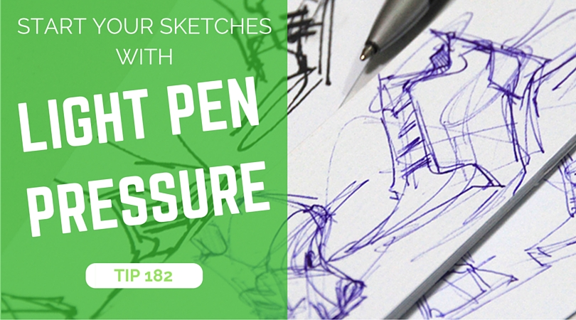 Start your sketch with a light pen pressure |TIP 182