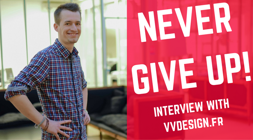 Interview with Vincent Védie, who never gave up to follow his dream as a designer