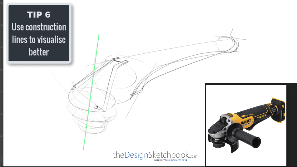 Sketching TIP 6 Use construction lines to visualise better